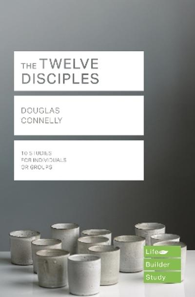 The Twelve Disciples (Lifebuilder Study Guides) - DOUGLAS CONNELLY