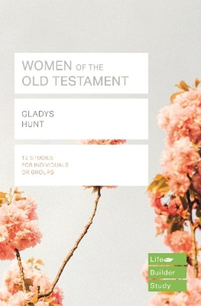 Women of the Old Testament (Lifebuilder Study Guides) - Gladys Hunt