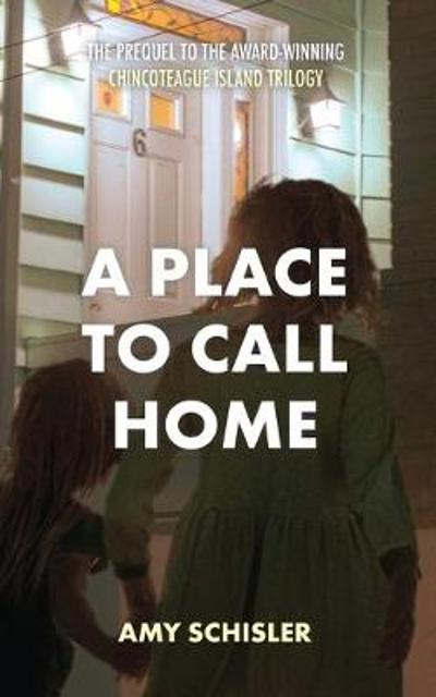 A Place to Call Home - Amy Schisler