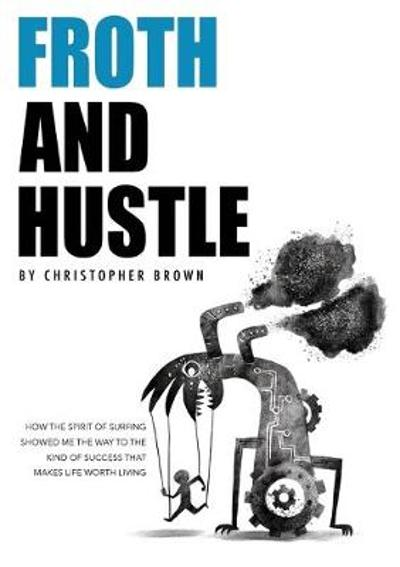 Froth And Hustle - Christopher Brown