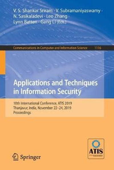 Applications and Techniques in Information Security - V. S. Shankar Sriram