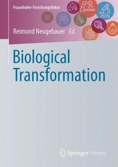 Biological Transformation - Reimund Neugebauer