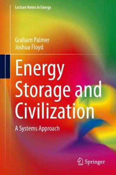 Energy Storage and Civilization - Graham Palmer