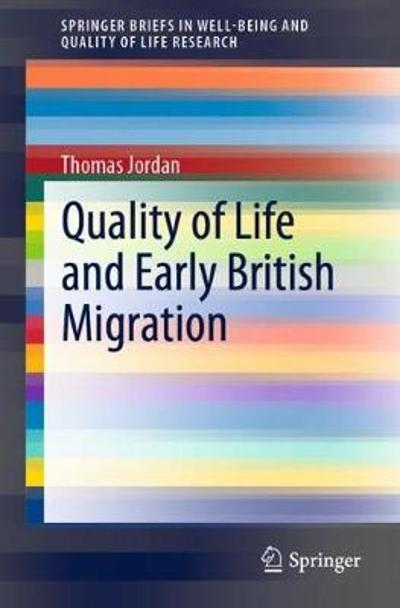 Quality of Life and Early British Migration - Thomas Jordan