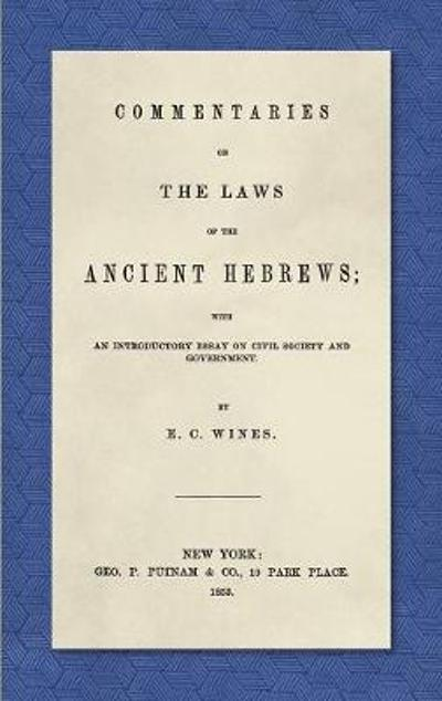 Commentaries on the Laws of the Ancient Hebrews (1853) - E C Wines