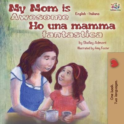 My Mom is Awesome Ho una mamma fantastica - Shelley Admont
