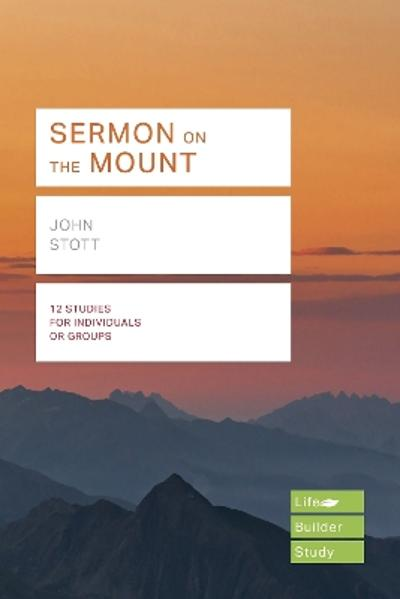 Sermon on the Mount (Lifebuilder Study Guides) - John Stott