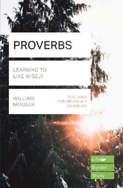 Proverbs (Lifebuilder Study Guides) - William Mouser