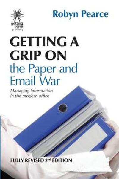 Getting a Grip on the Paper and Email War - Robyn Pearce