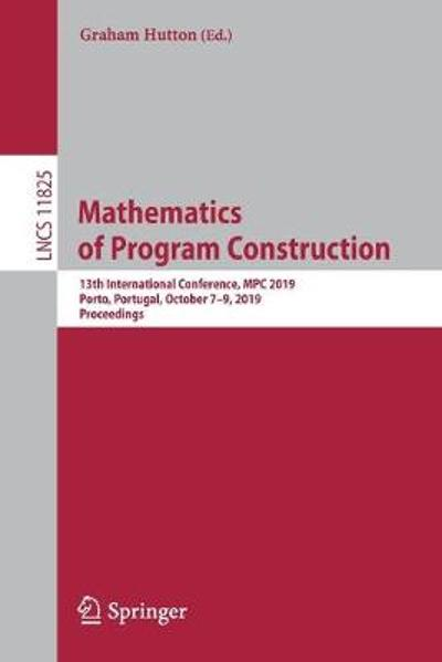 Mathematics of Program Construction - Graham Hutton