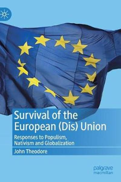 Survival of the European (Dis) Union - John Theodore