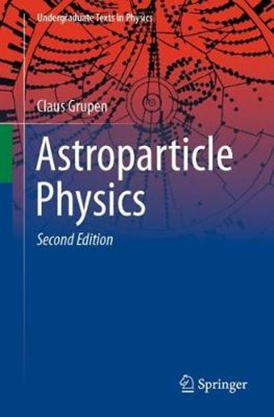 Astroparticle Physics - Claus Grupen