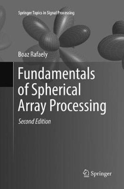 Fundamentals of Spherical Array Processing - Boaz Rafaely