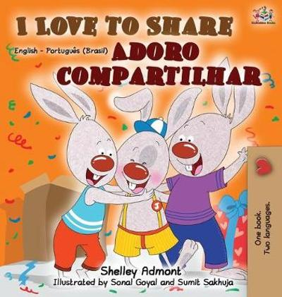 I Love to Share (English Portuguese Bilingual Book) - Shelley Admont