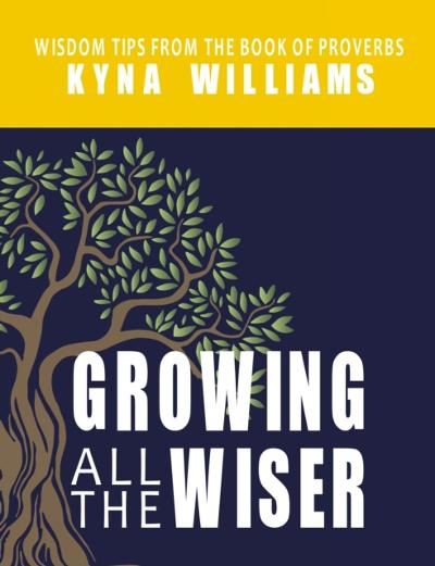 Growing All the Wiser - Kyna Williams