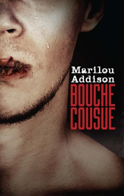 Bouche cousue - Addison Marilou Addison