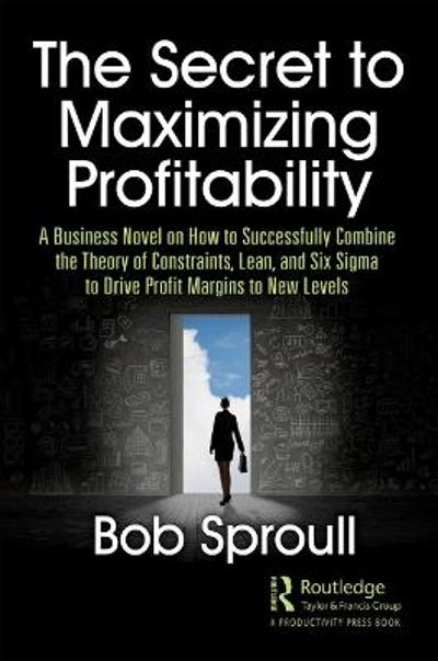 The Secret to Maximizing Profitability - Bob Sproull