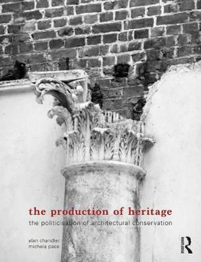 The Production of Heritage - Alan Chandler