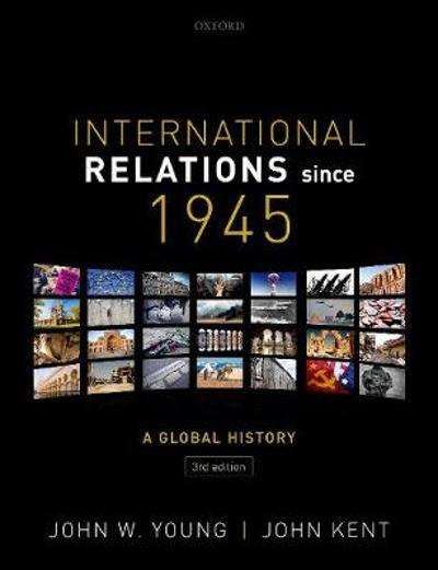 International Relations Since 1945 - John W. Young