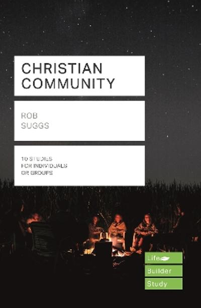 Christian Community (Lifebuilder Study Guides) - Rob Suggs
