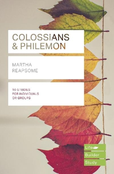 Colossians & Philemon (Lifebuilder Study Guides) - Martha Reapsome