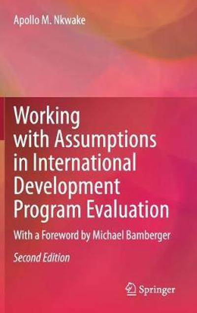 Working with Assumptions in International Development Program Evaluation - Apollo M. Nkwake