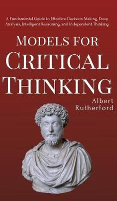 Models for Critical Thinking - Albert Rutherford