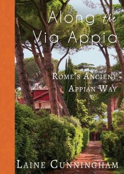 Along the Via Appia - Laine Cunningham