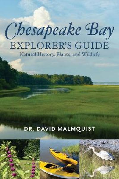 Chesapeake Bay Explorer's Guide - Dr. David Malmquist