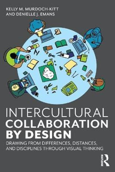 Intercultural Collaboration by Design - Kelly M. Murdoch-Kitt