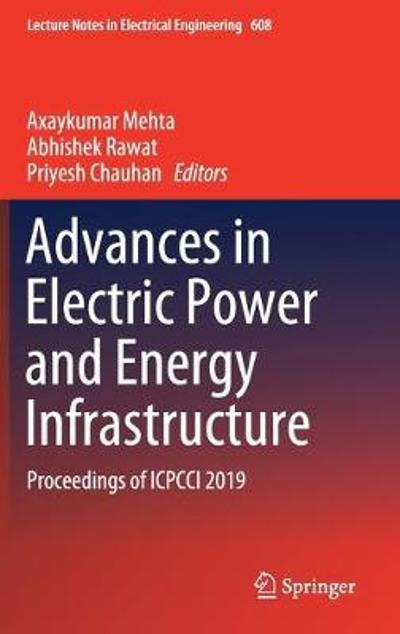 Advances in Electric Power and Energy Infrastructure - Axaykumar Mehta