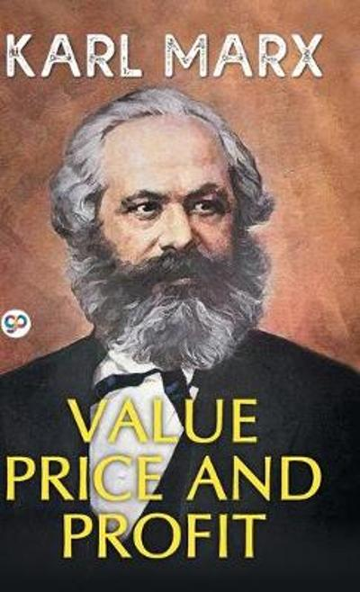 Value, Price, and Profit - Karl Marx
