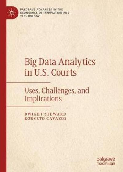 Big Data Analytics in U.S. Courts - Dwight Steward