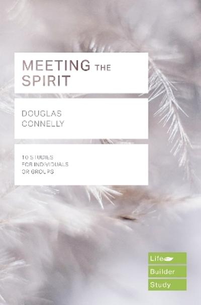 Meeting the Spirit (Lifebuilder Study Guides) - DOUGLAS CONNELLY