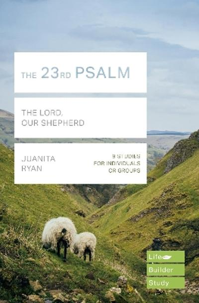 The 23rd Psalm (Lifebuilder Study Guides) - Juanita Ryan
