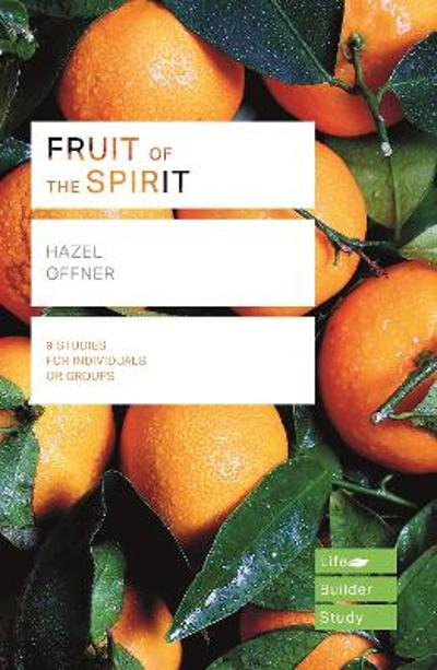Fruit of the Spirit (Lifebuilder Study Guides) - Hazel Offner