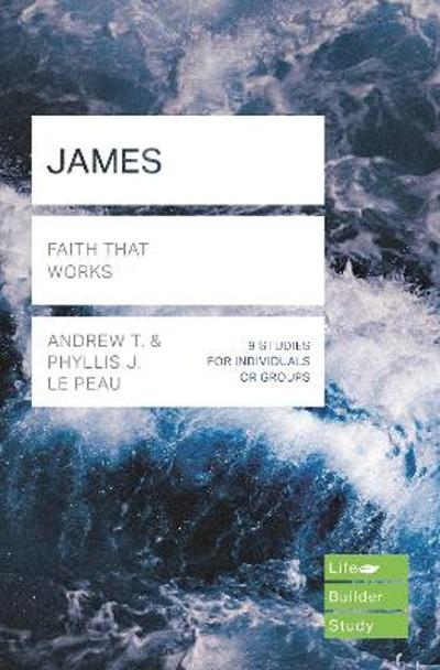 James (Lifebuilder Study Guides) - Andrew Le Peau