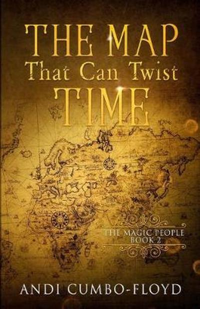 The Map That Can Twist Time - Andi Cumbo-Floyd