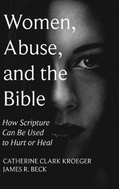 Women, Abuse, and the Bible - Catherine Clark Kroeger