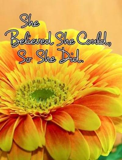 She Believed She Could, So She Did - June Bug Journals