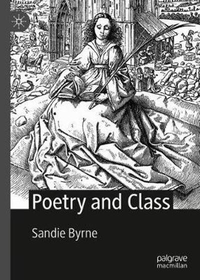 Poetry and Class - Sandie Byrne