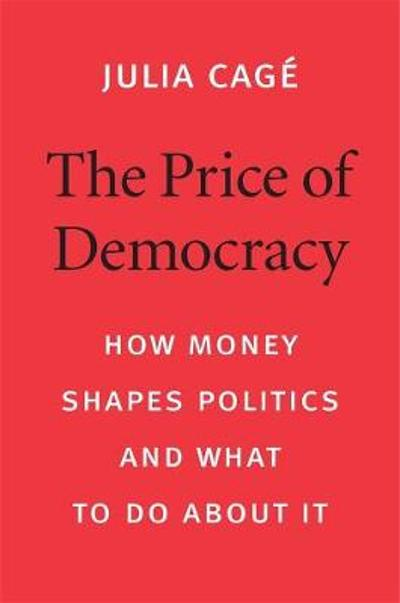 The Price of Democracy - Julia Cage