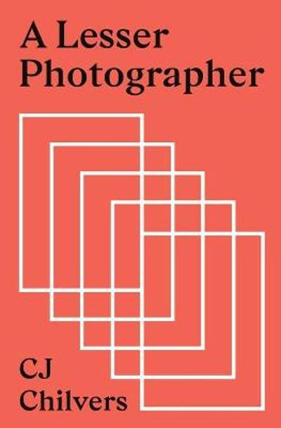 A Lesser Photographer - Cj Chilvers