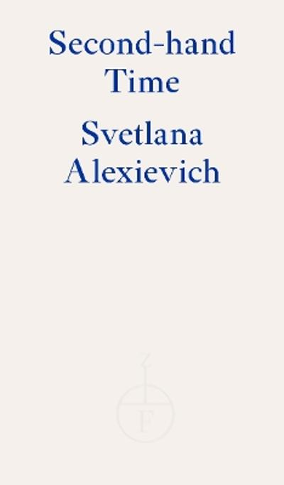 Second-hand Time - Svetlana Alexievich