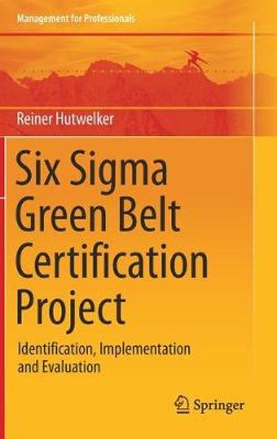 Six Sigma Green Belt Certification Project - Reiner Hutwelker
