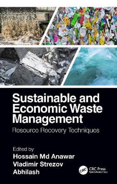 Sustainable and Economic Waste Management - Hossain Md Anawar