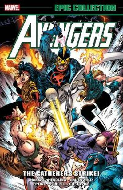 Avengers Epic Collection: The Gatherers Strike - Bob Harras