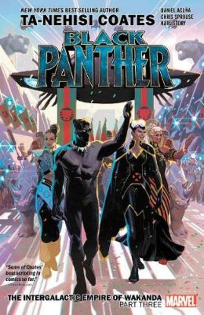 Black Panther Book 8: The Intergalactic Empire Of Wakanda Part Three - Ta-Nehisi Coates
