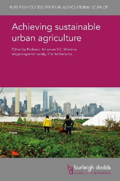 Achieving Sustainable Urban Agriculture - Prof Johannes S. C. Wiskerke