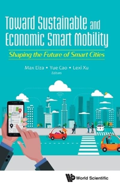 Toward Sustainable And Economic Smart Mobility: Shaping The Future Of Smart Cities - Mahmoud Hashem Eiza